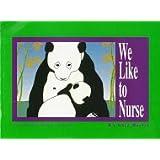 We Like to Nurse