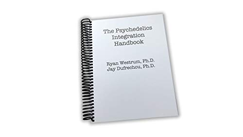 The Psychedelics Integration Handbook