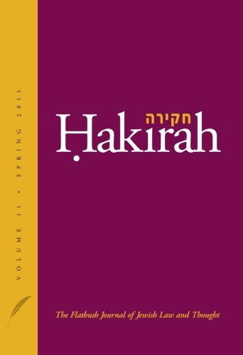 Hakirah: The Flatbush Journal of Jewish Law and Thought (Volume 11)