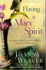 Having a Mary Spirit Publisher: WaterBrook Press