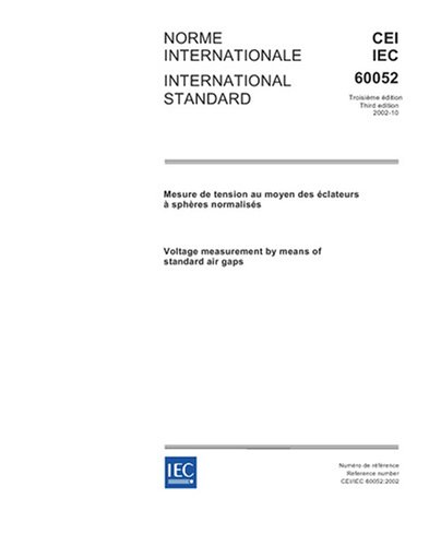 - IEC 60052 Ed. 3.0 b:2002, Voltage measurement by means of standard air gaps