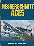 Messerschmitt Aces, Walter A. Musciano, 0668048875