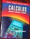 img - for Calculus: Graphical, Numerical, Algebraic - Single Variable Version by Finney, Ross L., Thomas, George B., Demana, Franklin, Waits, (1994) Hardcover book / textbook / text book