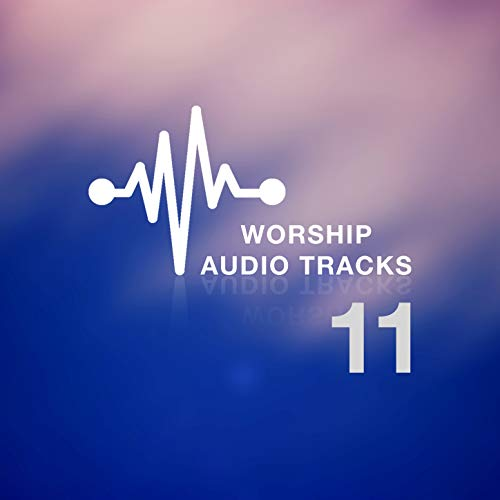 Worship Audio Tracks 11 - Worship Tracks