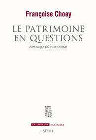 Le patrimoine en question : Anthologie pour un combat par Françoise Choay