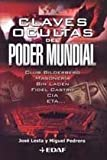 img - for Claves Ocultas Del Poder Mundial/ Hidden Clues of the Power of the World: Como El Esoterismo Y Lo Sobrenatural Influyen En La Historia / How Esoterism ... (Mundo Magico y Heterodoxo) (Spanish Edition) book / textbook / text book