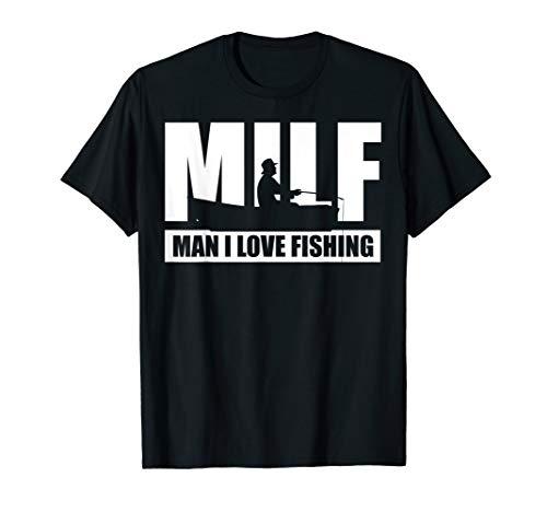 MILF Man I Love Fishing T-Shirt Funny Fisherman Fishing Gift