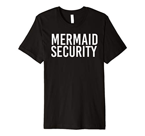 MERMAID SECURITY Shirt Funny Beach Swimming Party Gift Idea ()