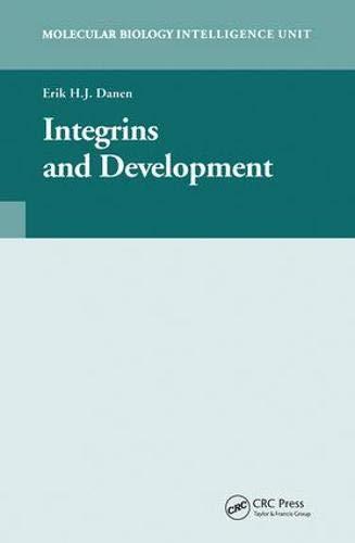 Integrins and Development (Molecular Biology Intelligence Unit) pdf epub