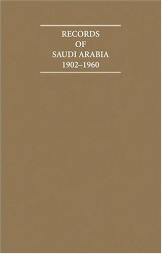 Records of Saudi Arabia 19021960 10 Volume Set (Cambridge Archive Editions) P. Tuson