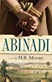 Abinadi : A Novel, Moore, H. B., 1598116541