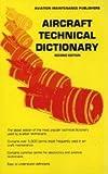 Aircraft Technical Dictionary, IAP, Inc. Staff and Foye, James, 0891001247