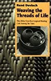 Weaving the Threads of Life : The Khita Gyn-Eco-Logical Healing Cult among the Yaka, Devisch, Rene, 0226143619