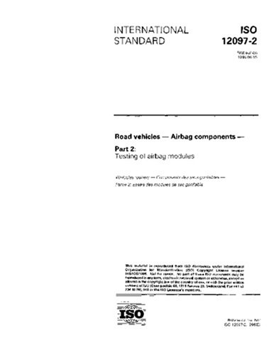 ISO 12097-2:1996, Road vehicles - Airbag components - Part 2: Testing of airbag (Air Bag Bags Module)