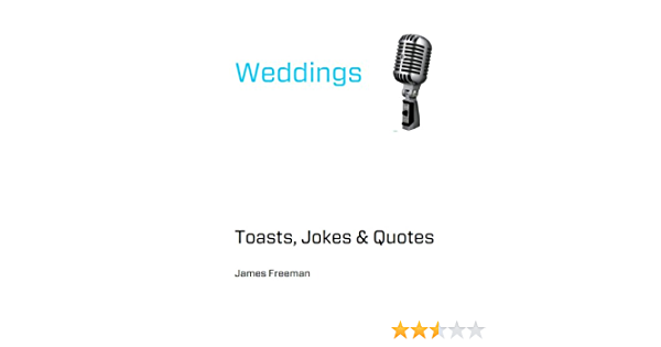 Wedding Toasts Jokes And Quotes Kindle Edition By Freeman James Health Fitness Dieting Kindle Ebooks Amazon Com