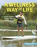 A Wellness Way of Life, Gwen Robbins and Debbie Powers, 0078022606