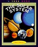 The Solar System, Childrens Press Staff and Paul P. Sipiera, 0516261754