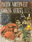 Pacific Northwest Cooking Secrets, Kathleen D. Fish, 1883214076