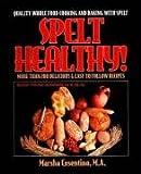 Spelt Healthy!, Marsha Cosentino, 0977463559