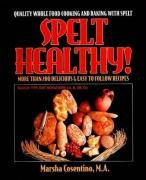 Spelt Healthy!: Quality Whole Food Cooking and Baking with Spelt (Best Rice Cooker Nz)