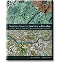 Canada's Resource Economy in Transition: The Past, Present, and Future of Canadian Staples Industries