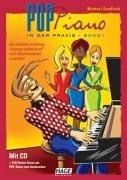 Pop Piano in der Praxis 1/mit CD: Die Pop Klavierschule. Songs professionell nach Akkordsymbolen spielen und begleiten. Mit CD + 440 Seiten Noten als PDF-Datei zum Ausdrucken