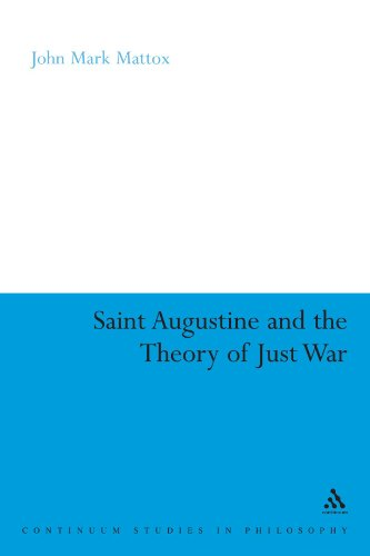 St. Augustine and the Theory of Just War (Continuum Studies in Philosophy)