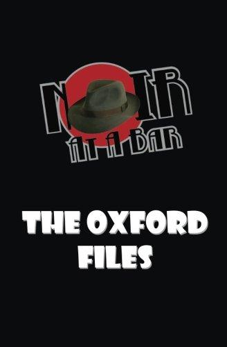 Noir At A Bar: The Oxford Files