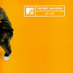 Mtv First 1000 Years: Hip Hop