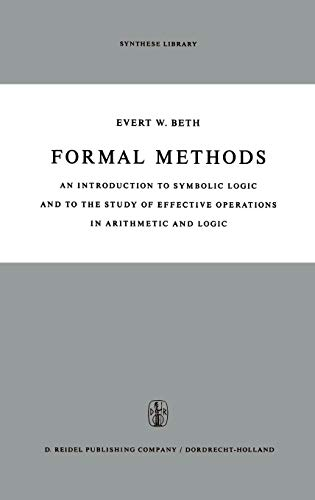 Formal Methods: An Introduction to Symbolic Logic and to the Study of Effective Operations in Arithmetic and Logic (Synt
