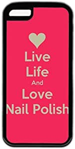 Live Life And Love Nail Polish Quote Theme Iphone 6 4.7'' Case
