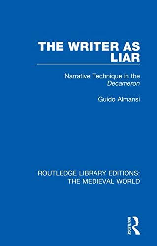 Routledge Library Editions: The Medieval World: The Writer as Liar: Narrative Technique in the Decameron (Volume 2) by Routledge