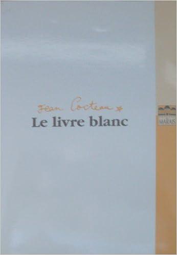 Le Livre Blanc Jean Cocteau 9782840750017 Amazon Com Books