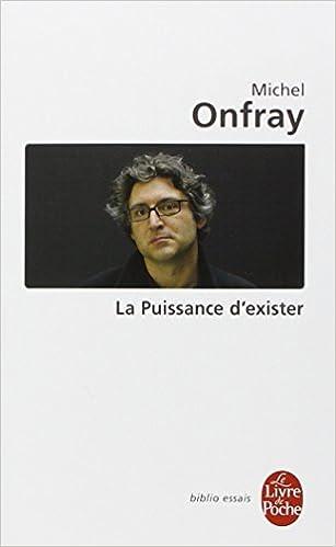 La Puissance d'exister : Manifeste hédoniste - Michel Onfray sur Bookys