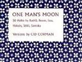 One Man's Moon: 50 Haiku by Basho, Buson, Issa, Hakuin, Shiki, Santoka by Cid Corman (1984-01-01)