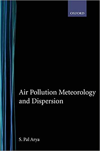 Air Pollution Meteorology and Dispersion: S  Pal Arya: 9780195073980