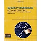 Security Awareness : Applying Practical Security in Your World, Ciampa, Mark D., 0619213124