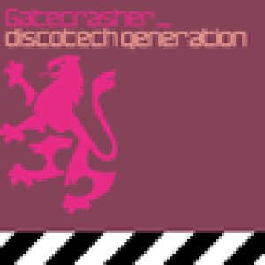 Gatecrasher - Disco-Tech Generation