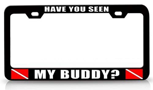 Price comparison product image Have You Seen My Buddy Scuba Diving Customized License Plate Frame Women / Men,  Aluminum Metal,  Personalized License Plate Cover,  Auto Car Truck License Tag Frame