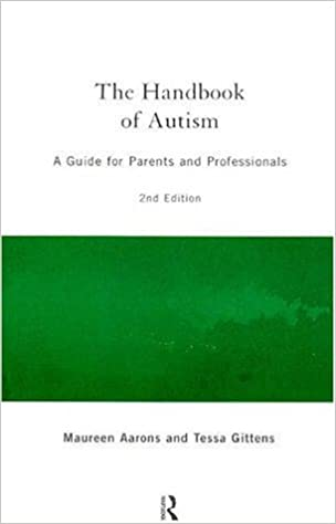 The Handbook of Autism, 2nd Edition: A Guide for Parents and Professionals