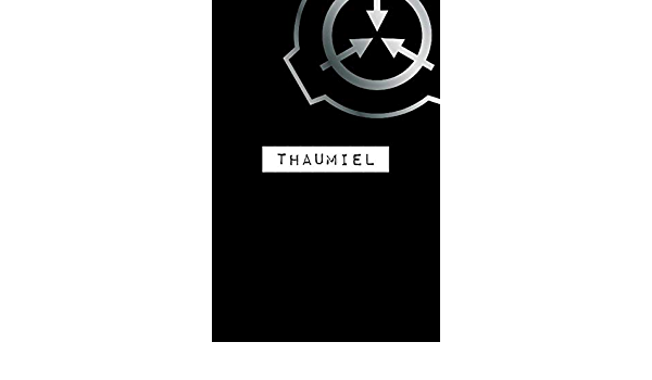 Scp Foundation Thaumiel 6 X9 120 Page Lined Notebook Journal Opal Sky Studio 9798667393115 Amazon Com Books The scp foundation logo with eastside steve's bandana decal on the outside circle. scp foundation thaumiel 6 x9 120 page