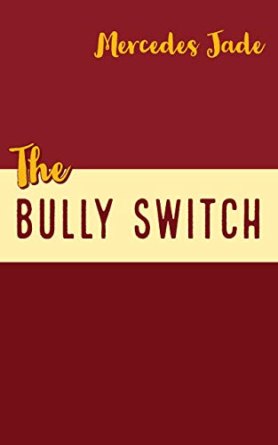 The Bully Switch: A RH Bully Romance -