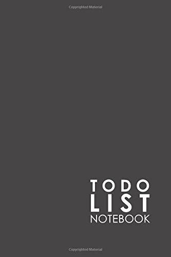 (To Do List Notebook: Checklist Paper, To Do Journal, Daily To Do Pad, To Do List Task, Agenda Notepad For Men, Women, Students & Kids, Minimalist Grey Cover (Volume 17))