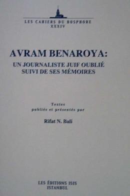 Download Avram Beneroya: Un Journaliste Juif Oublié Suivi De Ses Mémoires. Textes Publiés Et Présentés Par Rifat N. Bali pdf