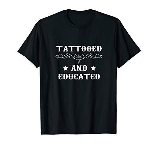Tattooed And Educated Smart Intelligent Tatted Tattoos Tee