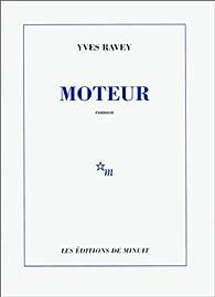 Moteur par Yves Ravey