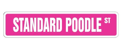 STANDARD POODLE Street Sign dog lover breeder groomer walker   Indoor/Outdoor   36