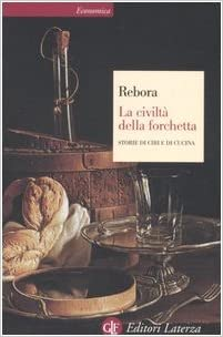 La Civiltà Della Forchetta. Storie Di Cibi E Di Cucina por Giovanni Rebora Gratis