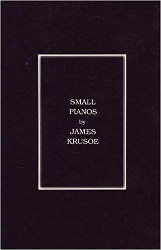 Image for Small Pianos: Poems & Short Prose