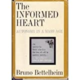The Informed Heart, Bruno Bettelheim, 0380013029